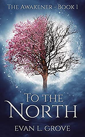 To the North book cover by Evan L Grove